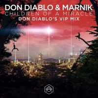 Children Of A Miracle (Don Diablo VIP Remix)