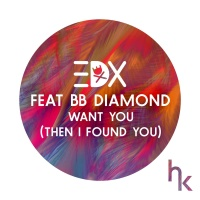 Want You (Then I Found You) [feat. BB Diamond] [Vocal Edit] - Single