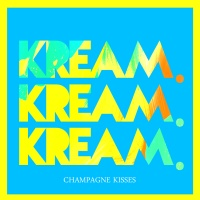Champagne Kisses (KREAM Remix)