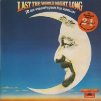 Last The Whole Night Long: 50 Non-Stop Party Greats From James Last.