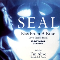 Kiss From A Rose (Love Theme From Batman™ Forever) / I'm Alive