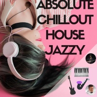 Absolute Chillout House Jazzy