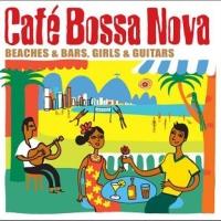 Café Bossa Nova (Beaches & Bars, Girls & Guitars)
