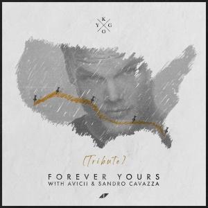 Kygo - Forever Yours (Avicii Ttibute)