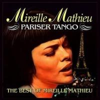 Pariser Tango. The Best Of Mireille Mathieu