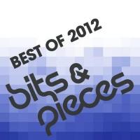 Bits & Pieces - Best Of 2012