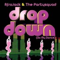 Drop Down Do My Dance
