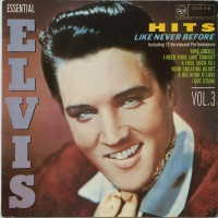 Hits Like Never Before (Essential Elvis Vol.3)