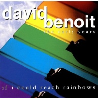 The Early Years: If I Could Reach Rainbows