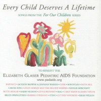 Every Child Deserves a Lifetime: Songs from the for Our Children Series