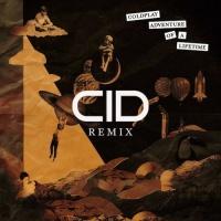 Adventure Of A Lifetime (CID Remix)