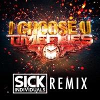 I Choose U (Sick Individuals Remix)
