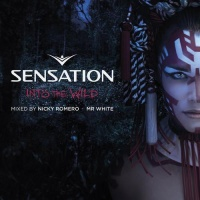 Sensation Into the Wild - Mixed by Nicky Romero & Mr. White