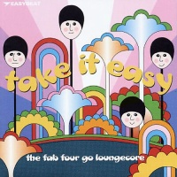 Take It Easy: The Fab Four Go Loungecore
