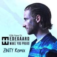 Make You Proud (Zinity Remix)