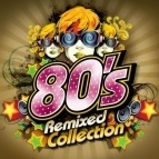 The 80s Remixed Collection