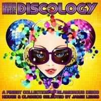 Discology (A Finest Collection of Glamorous Disco House & Classics Selected by Jamie Lewis)