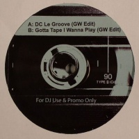 DC Le Groove / Gotta Tape I Wanna Play