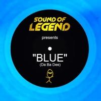 Blue (Da Ba Dee) [Sound of Legend Version Edit] - Single