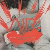 Le Soleil Est Près De Moi (Remixes)