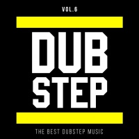 The Best Dubstep Music Vol.6