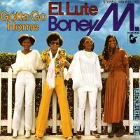 El Lute / Gotta Go Home