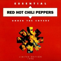 Essential Red Hot Chili Peppers Under The Covers (Limited Edition 1998)