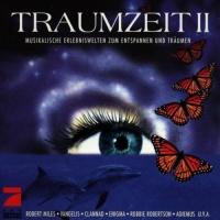 Traumzeit II - Musikalische Erlebniswelten Zum Entspannen Und Träumen