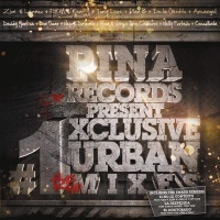 Pina Records Present: #1 Xclusive Urban Remixes