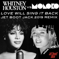 Love Will Sing It Back (Jet Boot Jack 2019 Remix)
