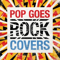 Pop Goes Rock: Covers