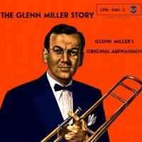 Glenn Miller Story (Glenn Millers Original-Aufnahmen)