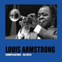 Louis Armstrong Compilation (40 Hits)