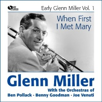 When I First Met Mary (Early Glenn Miller Vol. 1)