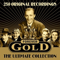 Forever Gold - The Ultimate Collection - 250 All Time Greats